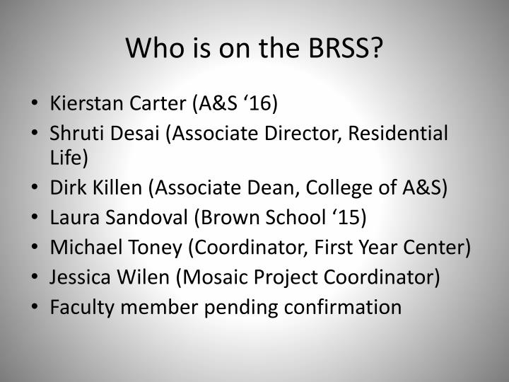 Who is on the BRSS?