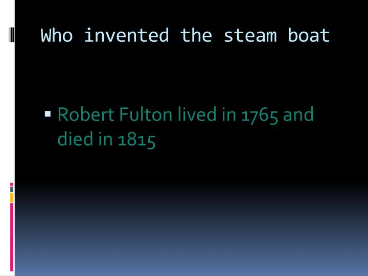 Who invented the steam boat