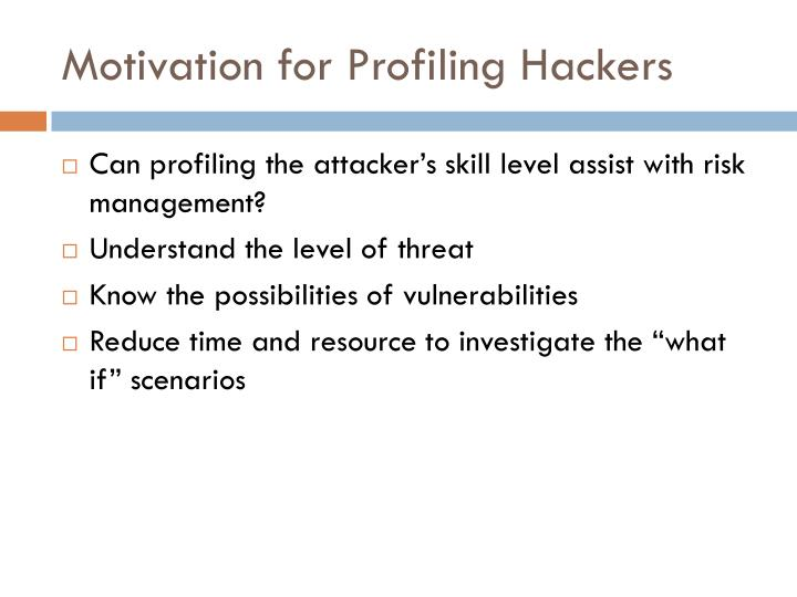 Motivation for profiling hackers