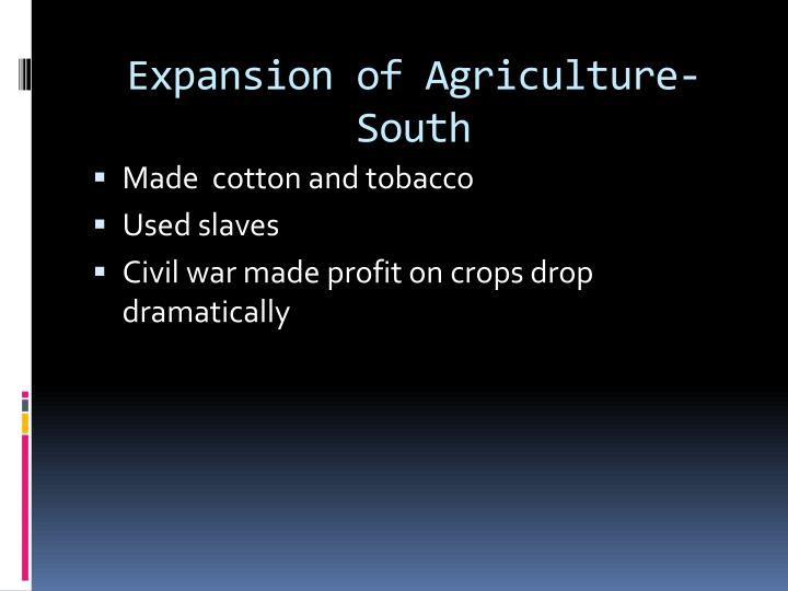 Expansion of Agriculture- South