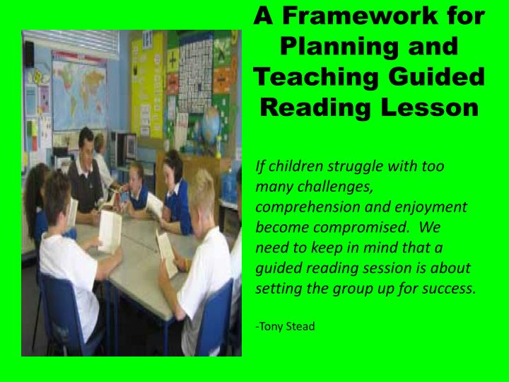 A Framework for Planning and Teaching Guided Reading Lesson
