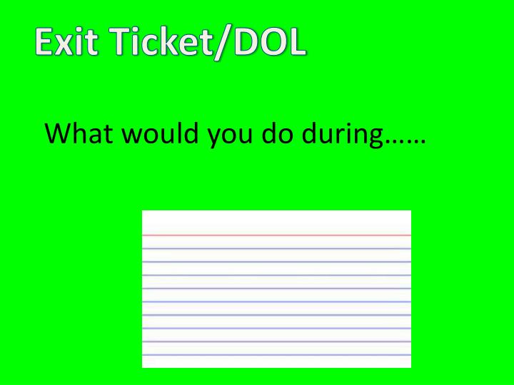 Exit Ticket/DOL