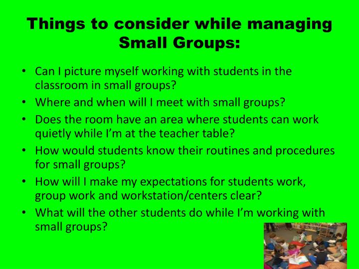 Things to consider while managing Small Groups: