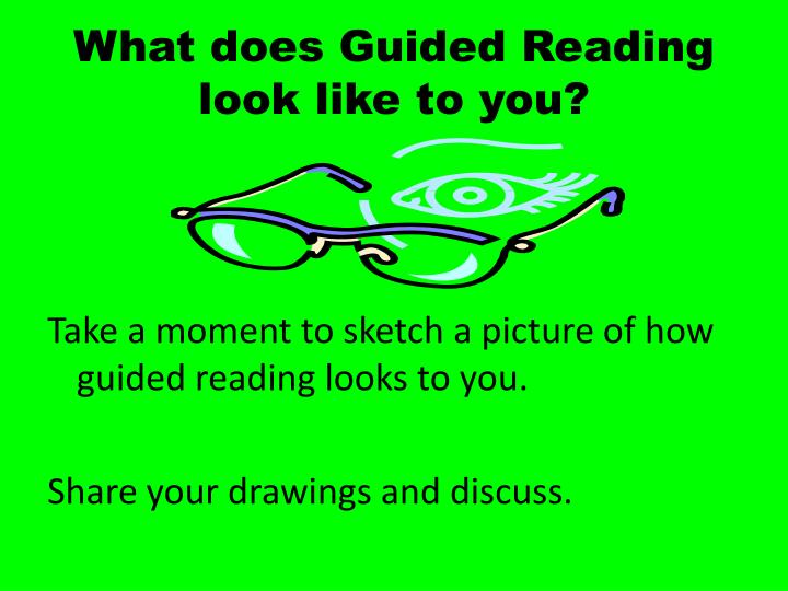 What does Guided Reading look like to you?