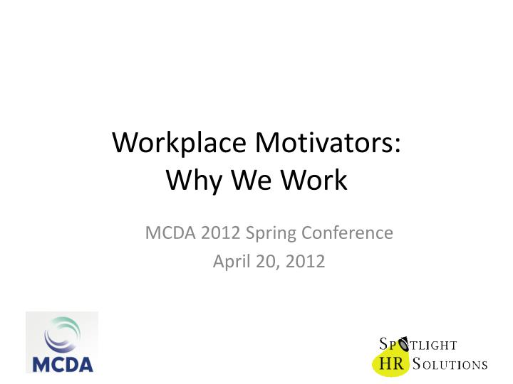 Workplace motivators why we work