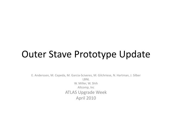 outer stave prototype update