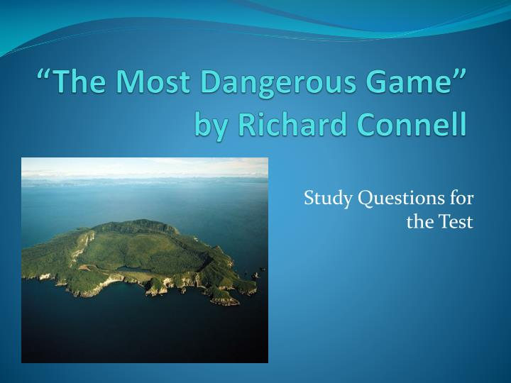 Using wits to survive in the most dangerous game by richard connel