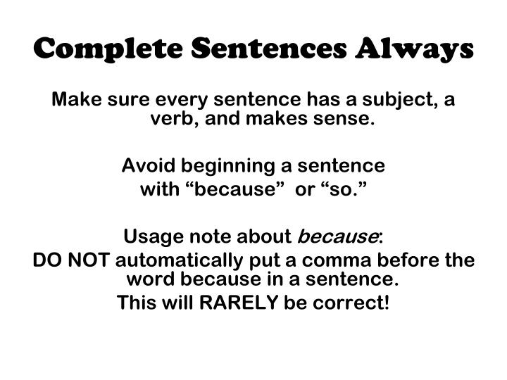 Complete sentences always