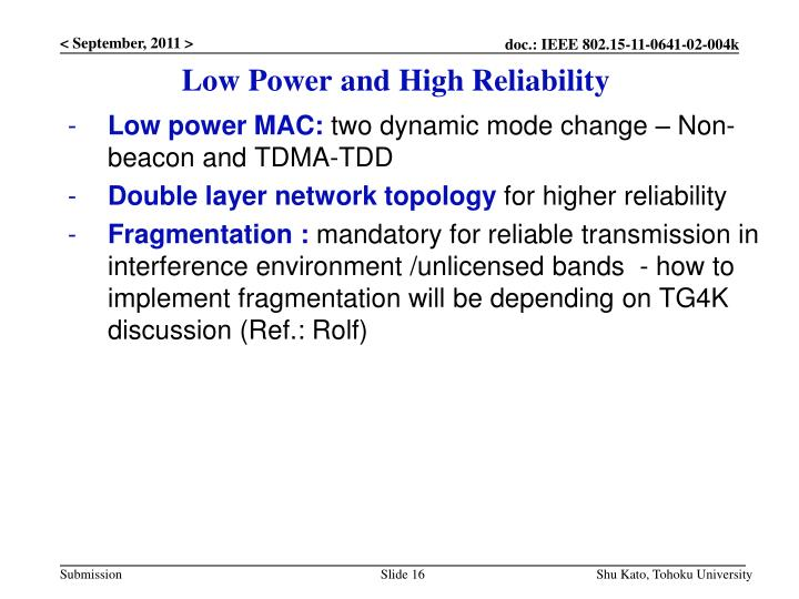 Low Power and High