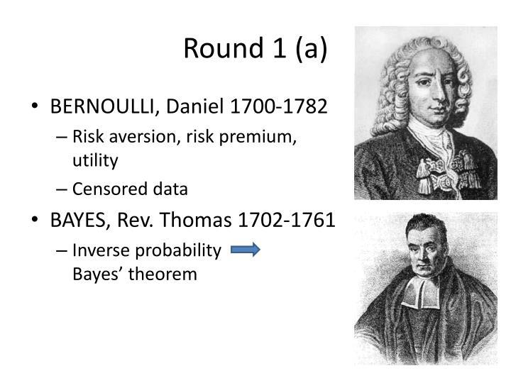 Round 1 (a)