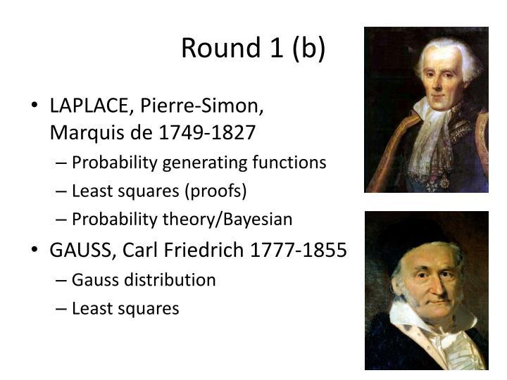 Round 1 (b)