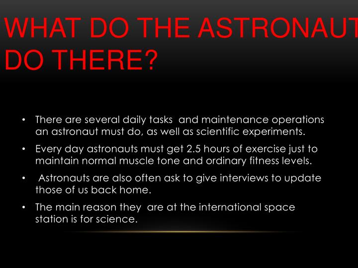 What do the astronaut do there?
