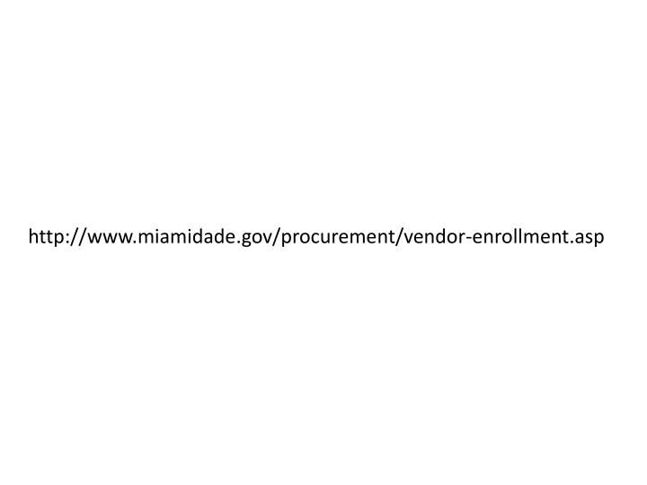 http://www.miamidade.gov/procurement/vendor-enrollment.asp