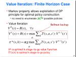 value iteration finite horizon case