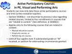 active participatory courses in pe visual and performing arts