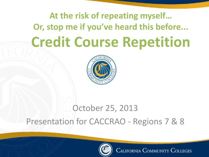 At the risk of repeating myself or stop me if you ve heard this before credit course repetition