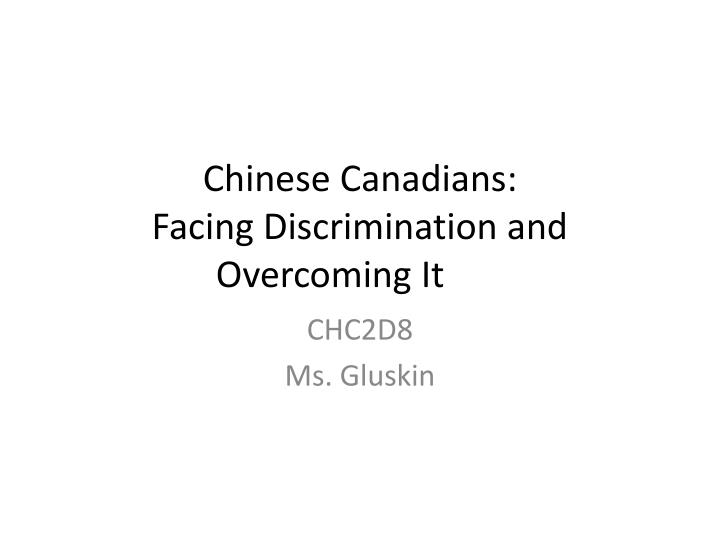 Chinese canadians facing discrimination and overcoming it