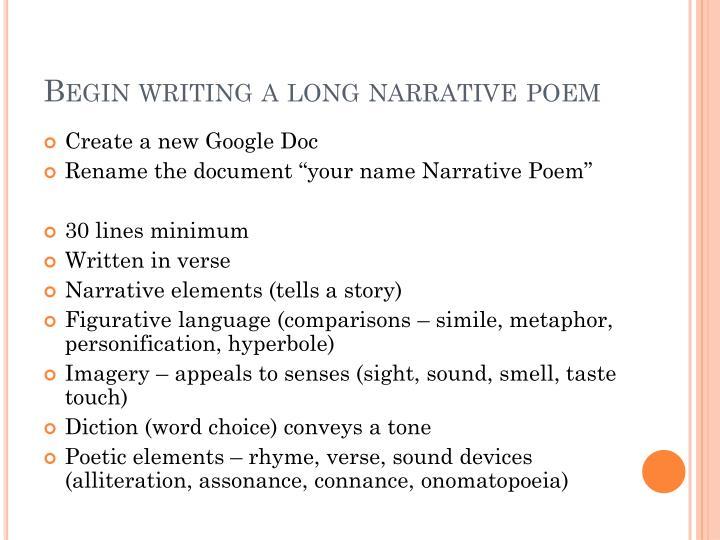 Begin writing a long narrative poem