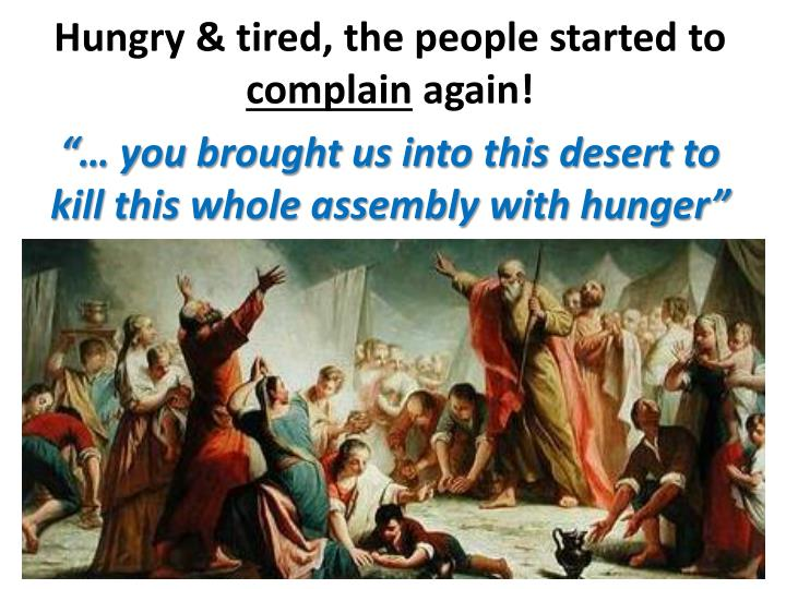 Hungry & tired, the people started to