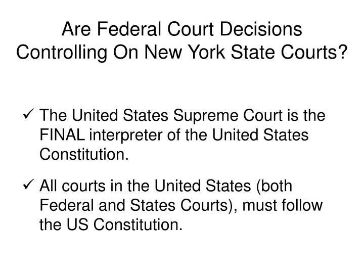 Are Federal Court Decisions Controlling On New York State Courts?