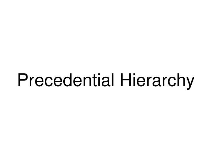 Precedential Hierarchy