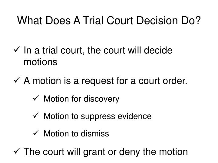 What Does A Trial Court Decision Do?