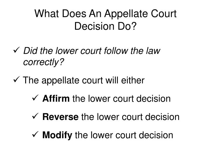 What Does An Appellate Court Decision Do?