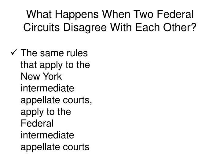 What Happens When Two Federal Circuits Disagree With Each Other?