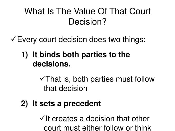 What Is The Value Of That Court Decision?