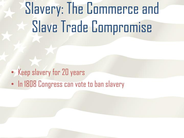 Slavery: The Commerce and Slave Trade Compromise