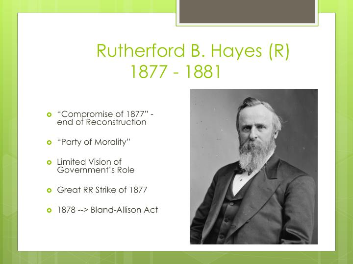 Rutherford B. Hayes (R)