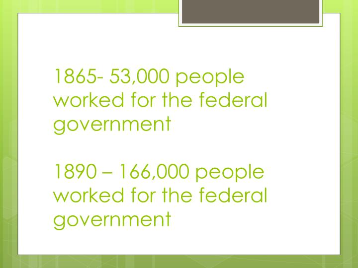 1865- 53,000 people worked for the