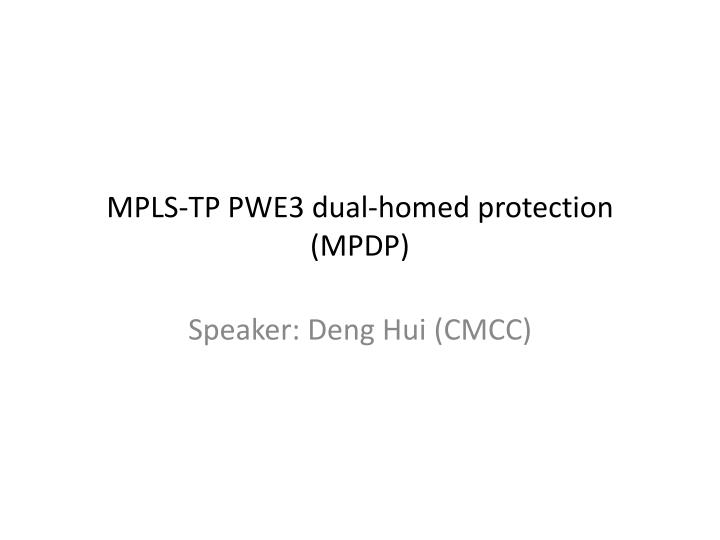 Mpls tp pwe3 dual homed protection mpdp