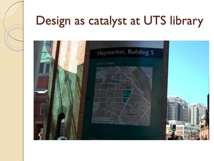 Design as catalyst at UTS library