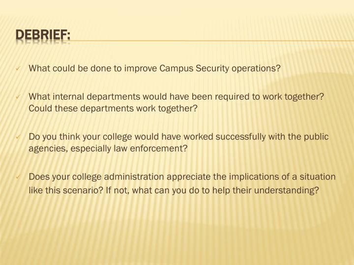What could be done to improve Campus Security operations?