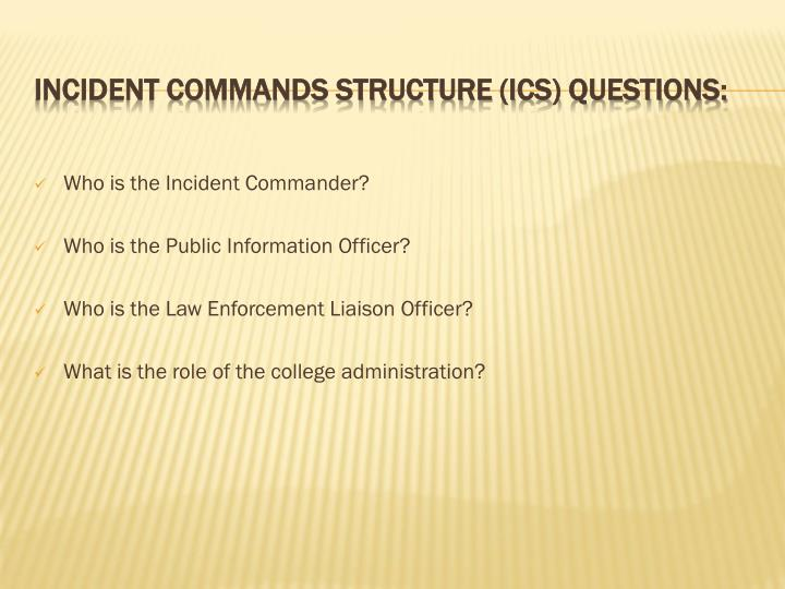 Who is the Incident Commander?