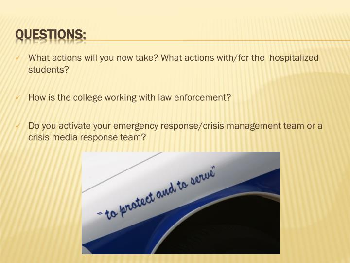 What actions will you now take? What actions with/for the  hospitalized students?