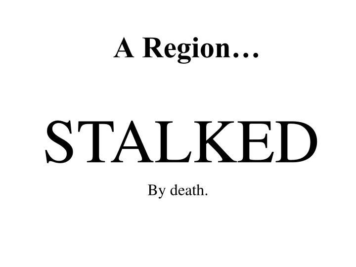 A Region…