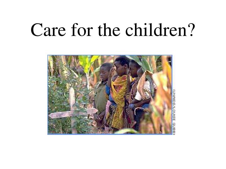 Care for the children?