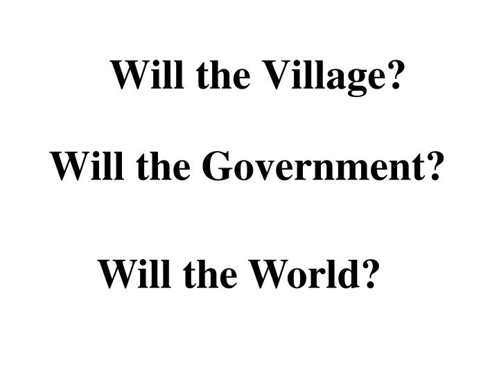 Will the Village?