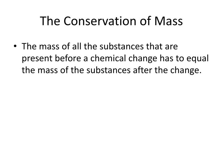 The Conservation of Mass