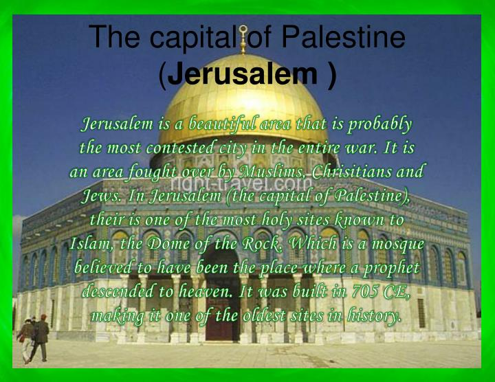The capital of Palestine