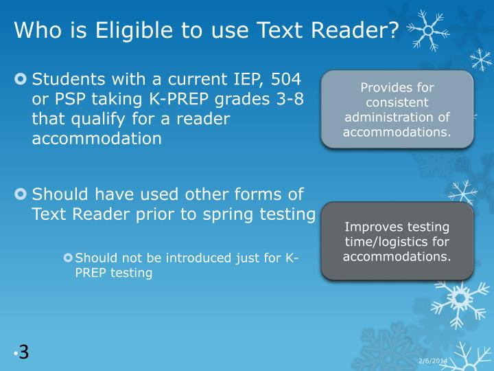 Who is eligible to use text reader