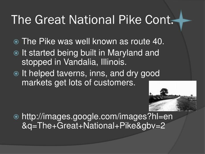 The Great National Pike Cont.