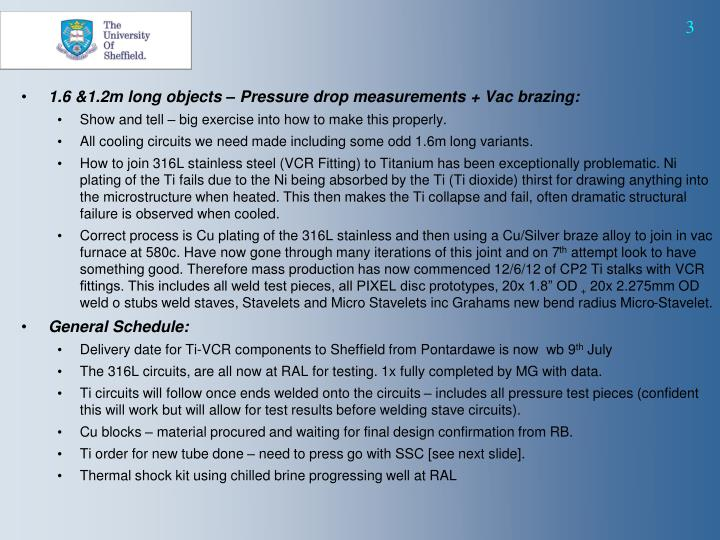 1.6 &1.2m long objects – Pressure drop measurements + Vac brazing:
