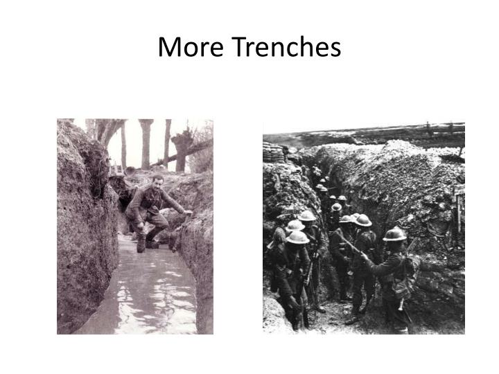 More Trenches