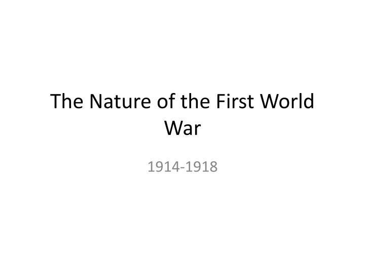 The Nature of the First World War