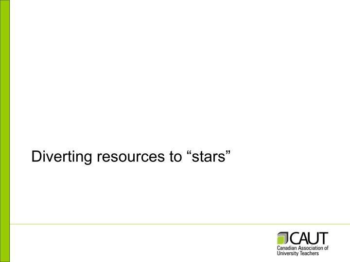 "Diverting resources to ""stars"""