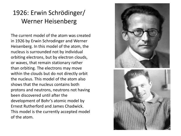 1926: Erwin Schrödinger/ Werner Heisenberg