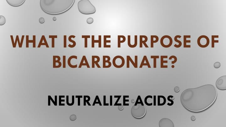 what is the purpose of bicarbonate?